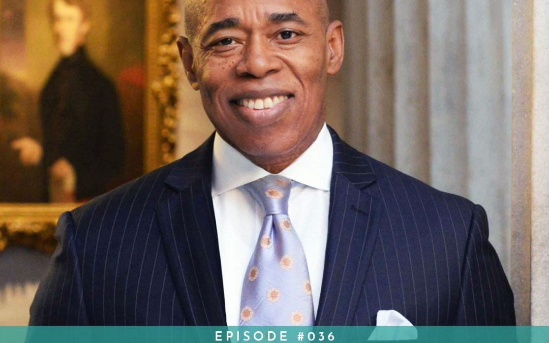 036: Real Reform and Real Recovery with Brooklyn Borough President Eric Adams