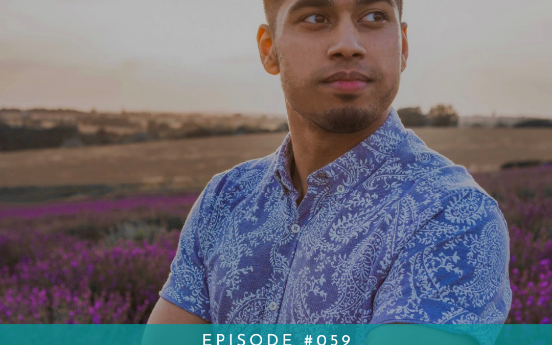 059: Believe in Yourself and You Can Do Anything with Sadiq Hussain