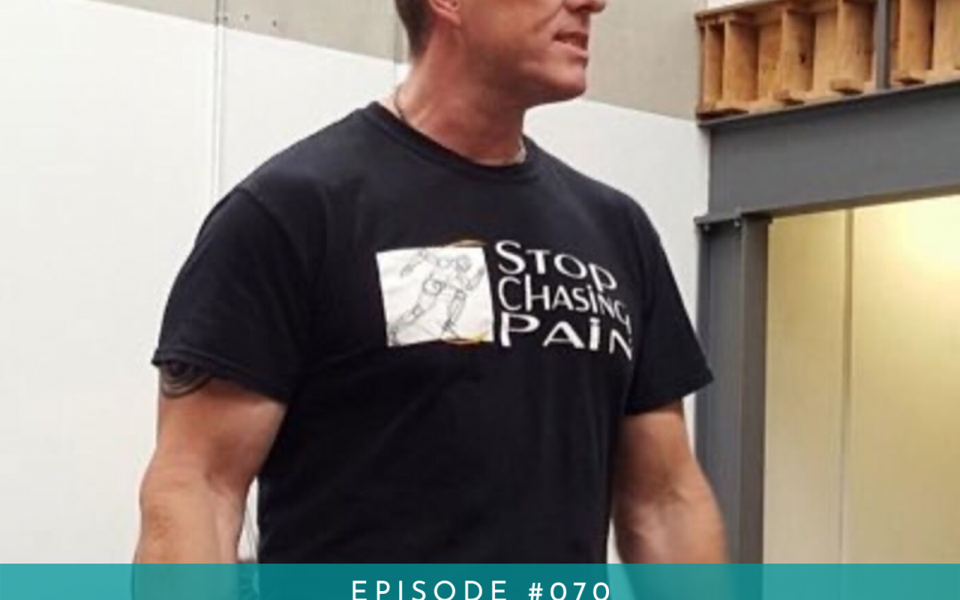 070: Stop Chasing Pain with Dr. Perry Nickelston